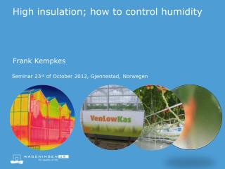 High insulation; how to control humidity