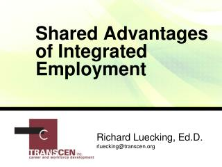 Shared Advantages  of Integrated Employment