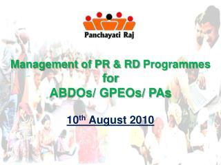 Management of PR  RD Programmes  for ABDOs