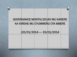 GOVERNANCE MONTH/2014V MU KARERE  KA  KIREHE MU  CYUMWERU CYA MBERE  (20/01/2014 ---- 25/01/2014