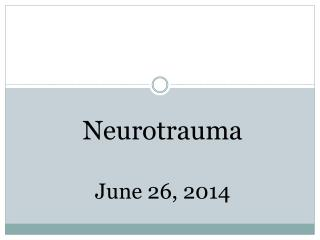 Neurotrauma June 26, 2014
