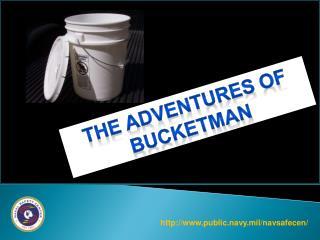 The AdVentures of bucketman