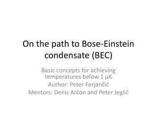 On the path to Bose-Einstein condensate  (BEC)