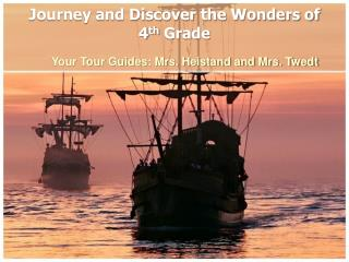 Journey and Discover the Wonders of  4 th  Grade