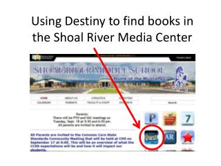 Using Destiny to find books in the Shoal River Media Center