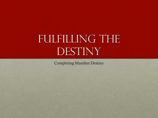 Fulfilling the Destiny