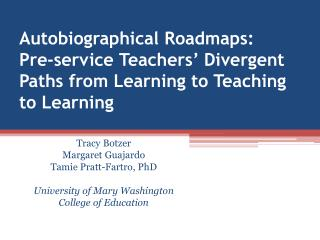 Tracy  Botzer Margaret  Guajardo Tamie Pratt-Fartro, PhD University of Mary Washington