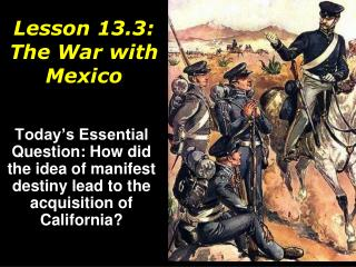 Lesson  13.3: The War with Mexico