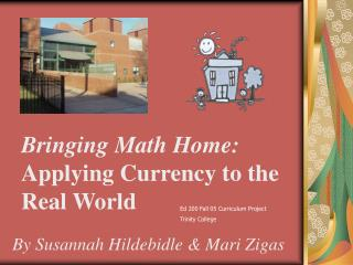 Bringing Math Home: Applying Currency to the Real World