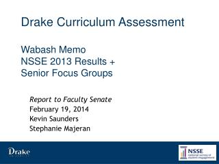 Drake Curriculum Assessment Wabash Memo NSSE 2013 Results + Senior Focus Groups