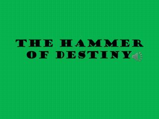 The Hammer of Destiny