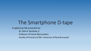 The Smartphone D-tape