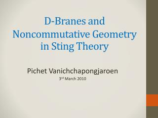 D- Branes  and  Noncommutative  Geometry in Sting Theory