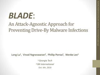 BLADE :  An  Attack-Agnostic Approach for  Preventing Drive-By Malware  Infections