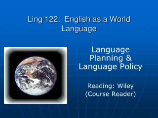 Ling 122:  English as a World Language