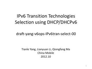 IPv6 Transition Technologies Selection using DHCP/DHCPv6 draft-yang-v6ops-IPv6tran-select-00