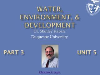 Water, Environment, & development