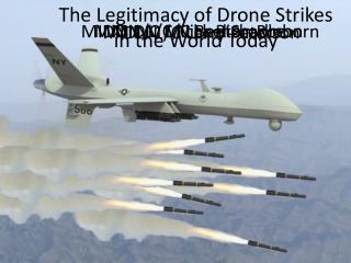 The Legitimacy of Drone Strikes in the World Today