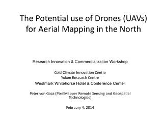 The Potential use of Drones (UAVs) for Aerial Mapping in the North