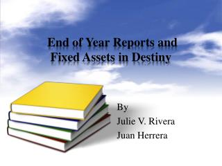 End of Year Reports and Fixed Assets in Destiny