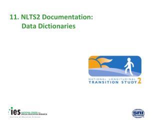 11. NLTS2 Documentation:  Data Dictionaries