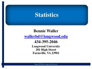 Bennie Waller wallerbd@longwood.edu 434-395-2046