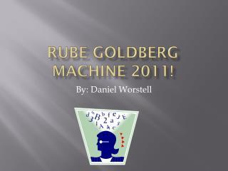Rube Goldberg Machine 2011!