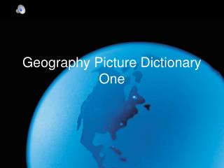 Geography Picture Dictionary One