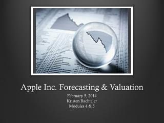 Apple Inc.  Forecasting & Valuation