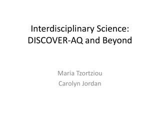 Interdisciplinary Science: DISCOVER-AQ and  Beyond