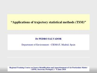 """ Applications  of  trajectory statistical methods (TSM) """