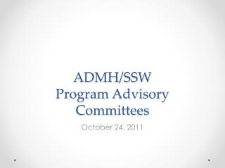 ADMH/SSW Program Advisory Committees