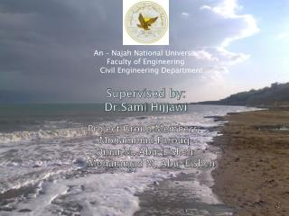 An –  Najah  National University  Faculty of  Engineering      Civil Engineering Department