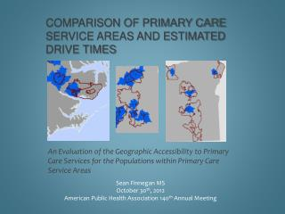 Comparison of Primary Care Service Areas and Estimated Drive  times