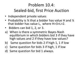 Problem 10.4: Sealed-bid, first Price Auction