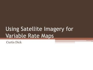 Using Satellite Imagery for Variable Rate Maps