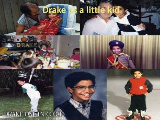Drake as a little kid