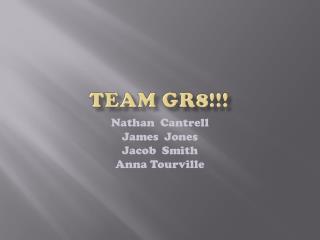 Team GR8!!!