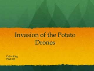 Invasion of the Potato Drones