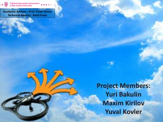 Project Members:   Yuri  Bakulin Maxim  Kirilov Yuval  Kovler