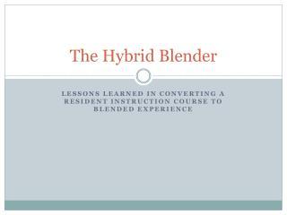 The Hybrid Blender