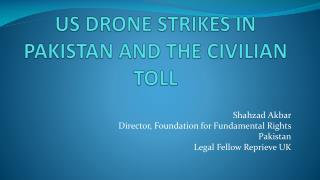 US DRONE STRIKES IN PAKISTAN AND THE CIVILIAN TOLL