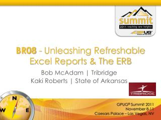 BR08  - Unleashing Refreshable Excel Reports & The ERB