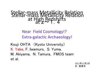 Stellar-mass  Metallicity  Relation at High  Redshifts