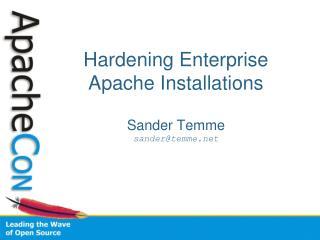 Hardening Enterprise Apache Installations