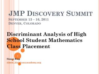 JMP Discovery Summit September 13 – 16, 2011 Denver, Colorado