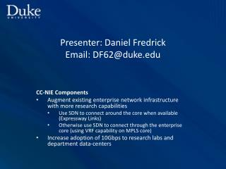 Presenter: Daniel Fredrick Email: DF62@duke.edu