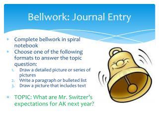 Bellwork : Journal Entry