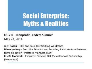 Social Enterprise:  Myths & Realities