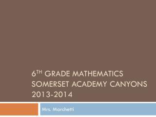 6 th Grade  mathematics SOMERSET ACADEMY CANYONS 2013-2014